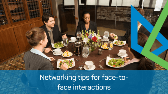 Networking tips for face-to-face interactions