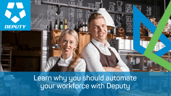 Learn why you should automate your workforce with Deputy