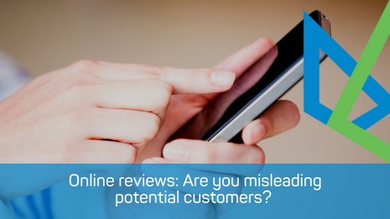 Online reviews: Are you misleading potential customers?