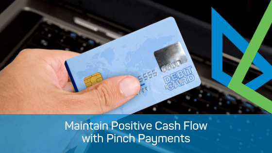 Maintain Positive Cash Flow with Pinch Payments