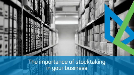 The importance of stocktaking in your business